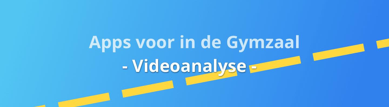 Apps voor in de gymzaal - Videoanalyse