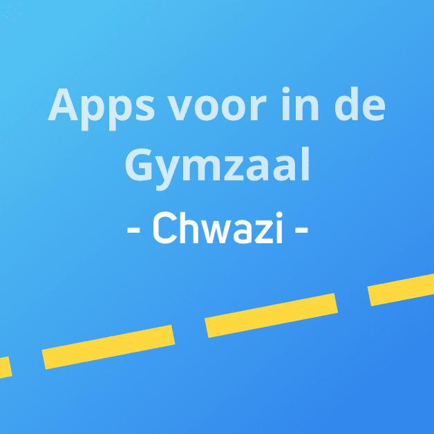 Apps voor in de Gymzaal – Chwazi